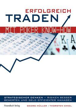 Erfolgreich traden mit Poker Know-how von Cmiel,  Thorsten, Müller,  Georg