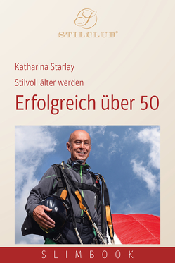 Erfolgreich über 50 von Starlay,  Katharina