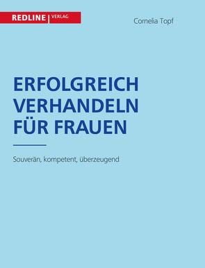 Erfolgreich verhandeln für Frauen von Topf,  Cornelia