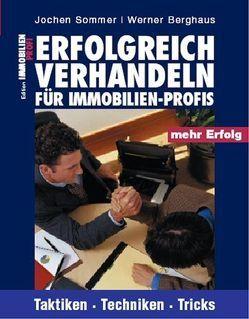 Erfolgreich Verhandeln für Immobilien-Profis von Berghaus,  Werner, Sommer,  Jochen