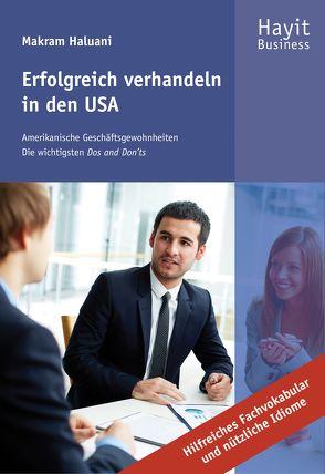 Erfolgreich verhandeln in den USA von Haluani,  Makram, Hayit,  Ertay