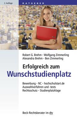 Erfolgreich zum Wunschstudienplatz von Brehm,  Robert G., Brehm-Kaiser,  Alexandra, Zimmerling,  Ben, Zimmerling,  Wolfgang
