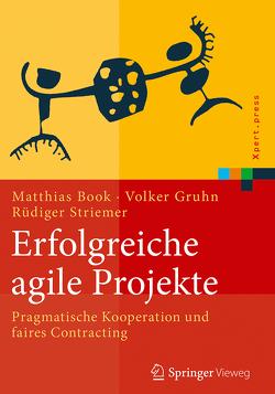 Erfolgreiche agile Projekte von Book,  Matthias, Gruhn,  Volker, Striemer,  Rüdiger