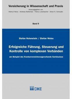 Erfolgreiche Führung, Steuerung und Kontrolle von komplexen Verbänden von Holenstein,  Stefan, Weiss,  Stefan