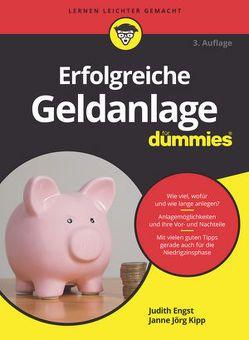 Erfolgreiche Geldanlage für Dummies von Engst,  Judith, Kipp,  Janne Jörg
