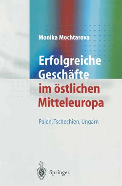 Erfolgreiche Geschäfte im östlichen Mitteleuropa von Kimble,  John, Mochtarova,  Monika