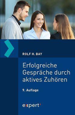 Erfolgreiche Gespräche durch aktives Zuhören von Bay,  Rolf H.