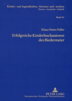 Erfolgreiche Kinderbuchautoren des Biedermeier von Füller,  Klaus