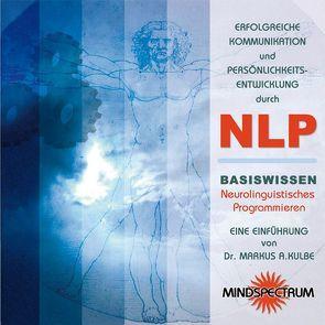 Erfolgreiche Kommunikation und Persönlichkeitsentwicklung durch NLP von Kulbe,  Markus A