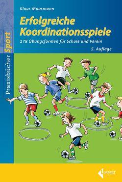 Erfolgreiche Koordinationsspiele von Moosmann,  Klaus