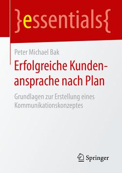 Erfolgreiche Kundenansprache nach Plan von Bak,  Peter Michael
