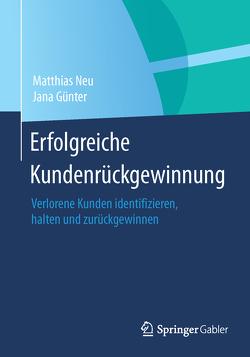 Erfolgreiche Kundenrückgewinnung von Günter,  Jana, Neu,  Matthias