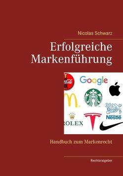 Erfolgreiche Markenführung von Schwarz,  Nicolas