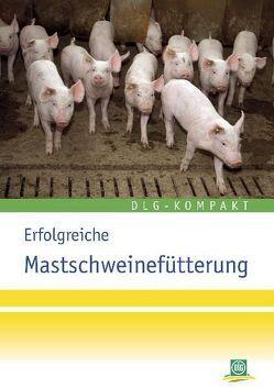 Erfolgreiche Mastschweinefütterung von DLG e.V.