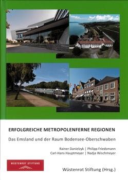 Erfolgreiche metropolenferne Regionen von Carl-Hans,  Hauptmeyer, Nadja,  Wischmeyer, Philipp,  Friedsmann, Rainer,  Danielzyk