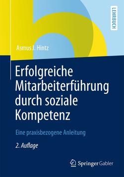 Erfolgreiche Mitarbeiterführung durch soziale Kompetenz von Hintz,  Asmus J.