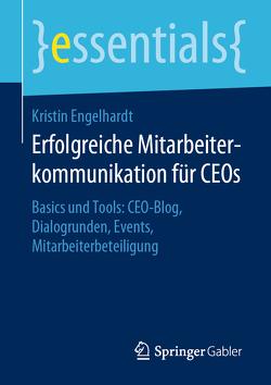 Erfolgreiche Mitarbeiterkommunikation für CEOs von Engelhardt,  Kristin