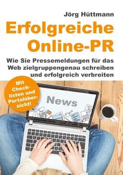 Erfolgreiche Online-PR von Hüttmann,  Jörg