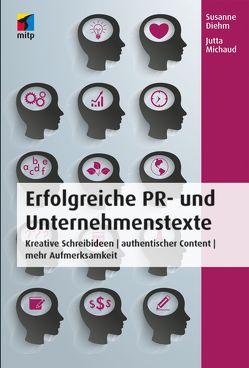 Erfolgreiche PR- und Unternehmenstexte von Diehm,  Susanne, Michaud,  Jutta