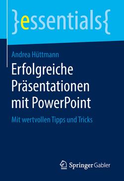 Erfolgreiche Präsentationen mit PowerPoint von Hüttmann,  Andrea