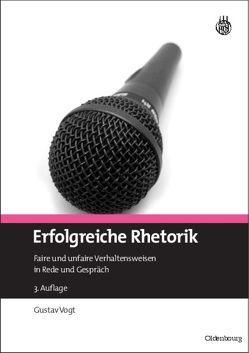 Erfolgreiche Rhetorik von Vogt,  Gustav