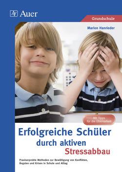 Erfolgreiche Schüler durch aktiven Stressabbau von Hanrieder,  Marion