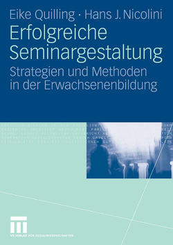 Erfolgreiche Seminargestaltung von Nicolini,  Hans J., Quilling,  Eike