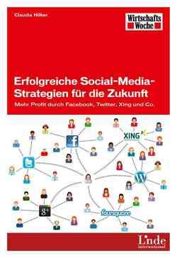 Erfolgreiche Social-Media-Strategien für die Zukunft von Hilker,  Claudia