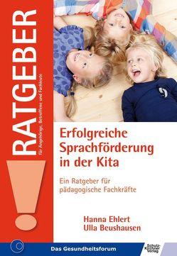 Erfolgreiche Sprachförderung in der Kita von Beushausen,  Ulla, Ehlert,  Hanna