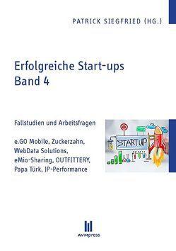 Erfolgreiche Start-ups, Band 4 von Siegfried,  Patrick