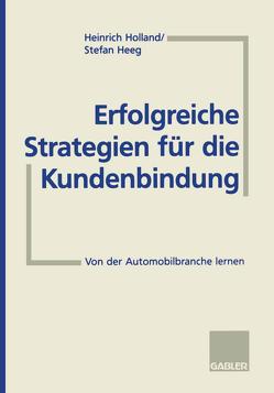 Erfolgreiche Strategien für die Kundenbindung von Heeg,  Stefan, Holland,  Heinrich
