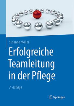 Erfolgreiche Teamleitung in der Pflege von Möller,  Susanne
