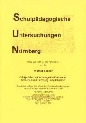 Erfolgreiche und misslingende Elternarbeit Ursachen und Handlungsmöglichkeiten von Sacher,  Werner