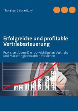 Erfolgreiche und profitable Vertriebssteuerung von Sabrautzky,  Thorsten