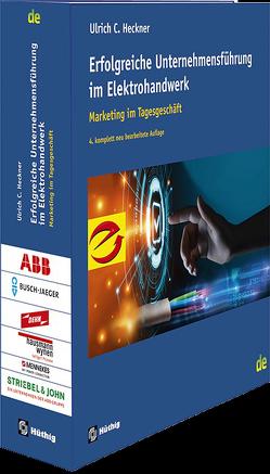 Erfolgreiche Unternehmensführung im Elektrohandwerk von Heckner,  Ulrich C