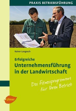Erfolgreiche Unternehmensführung in der Landwirtschaft von Langosch,  Rainer