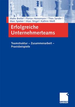Erfolgreiche Unternehmerteams von Brettel,  Malte, Heinemann,  Florian, Sander,  Thies, Spieker,  Marc, Strigel,  Marc, Weiß,  Kathrin