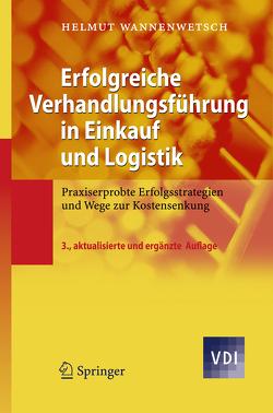 Erfolgreiche Verhandlungsführung in Einkauf und Logistik von Wannenwetsch,  Helmut