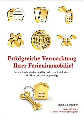 Erfolgreiche Vermarktung Ihrer Ferienimmobilie von Schreiber,  Stefanie