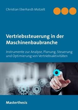 Erfolgreiche Vertriebssteuerung in der Maschinenbaubranche von Eberhardt-Motzelt,  Christian