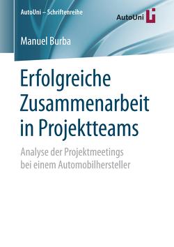 Erfolgreiche Zusammenarbeit in Projektteams von Burba,  Manuel