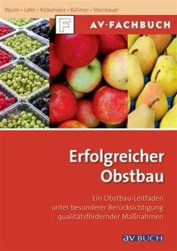Erfolgreicher Obstbau von Kickenweiz,  Manfred, Lafer,  Gottfried, Rühmer,  Thomas, Steinbauer,  Leonhard, Wurm,  Lothar