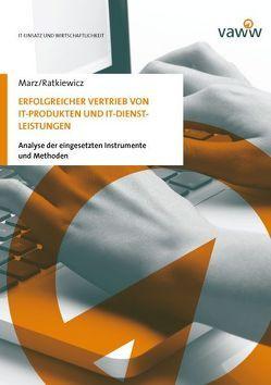 Erfolgreicher Vertrieb von IT-Produkten und IT-Dienstleistungen von Marz,  Oliver, Ratkiewicz,  Martin