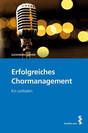 Erfolgreiches Chormanagement von Jachim,  Alexandra
