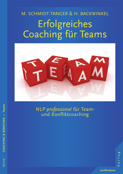 Erfolgreiches Coaching für Teams von Backwinkel,  Holger, Schmidt-Tanger,  Martina