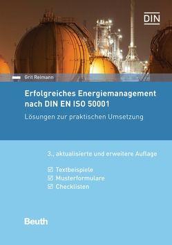 Erfolgreiches Energiemanagement nach DIN EN ISO 50001 von Reimann,  Grit
