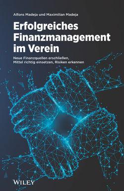 Erfolgreiches Finanzmanagement im Verein von Madeja,  Alfons, Madeja,  Maximilian