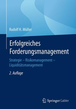Erfolgreiches Forderungsmanagement von Müller,  Rudolf H.