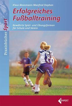 Erfolgreiches Fußballtraining von Moosmann,  Klaus, Stephan,  Manfred