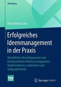 Erfolgreiches Ideenmanagement in der Praxis von Schat,  Hans-Dieter